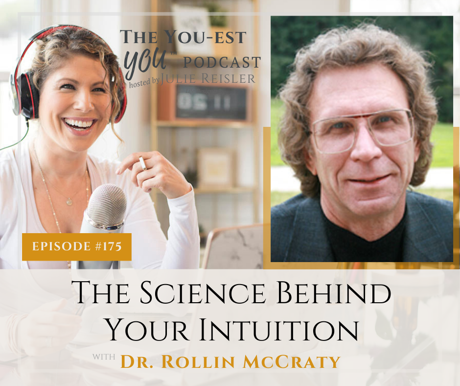 Dr. Rollin McCraty reminds us that feeling into our heart space and connecting to that steady rhythm helps us tie into our intuition.